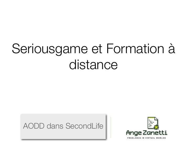 Seriousgame et Formation à         distance AODD dans SecondLife