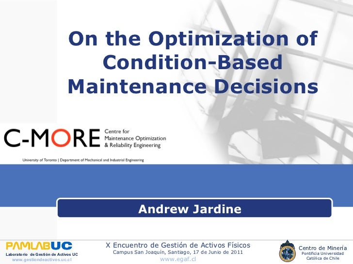 On the Optimization of Condition-Based Maintenance Decisions Andrew Jardine