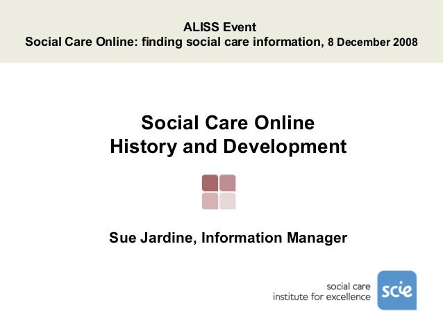 ALISS EventSocial Care Online: finding social care information, 8 December 2008                 Social Care Online        ...