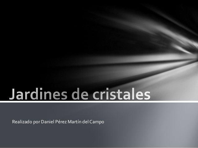 Realizado por Daniel Pérez Martín del Campo