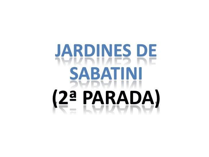 JARDINES DE  SABATINI(2ª PARADA)