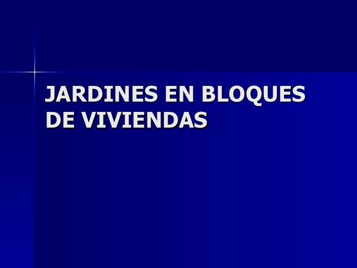JARDINES EN BLOQUES DE VIVIENDAS