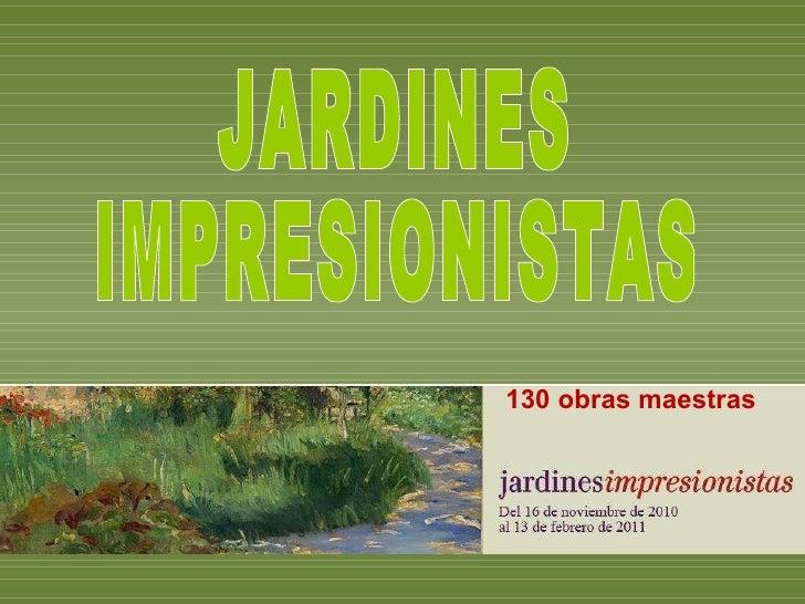 130 obras maestras  JARDINES IMPRESIONISTAS
