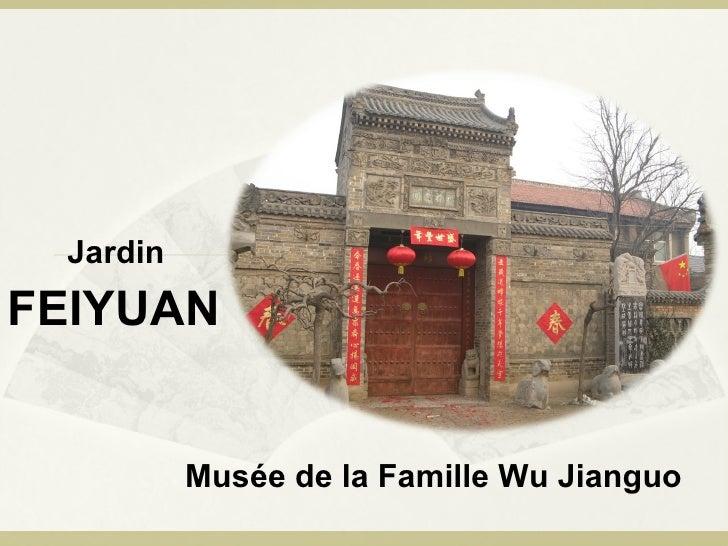 FEIYUAN   Musée de la Famille Wu Jianguo   Jardin
