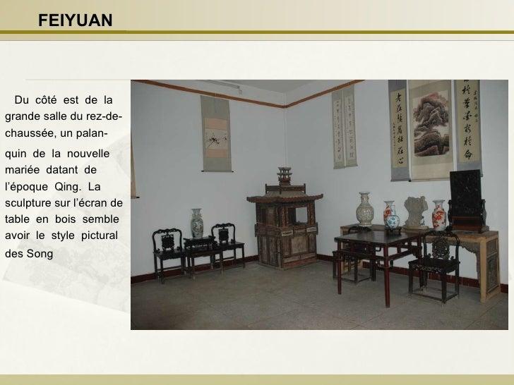 Du  côté  est  de  la grande salle du rez-de-chaussée, un palan- quin  de  la  nouvelle mariée  datant  de l'époque  Qing....