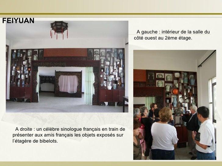 A droite: un célèbre sinologue français en train de présenter aux amis français les objets exposés sur l'étagère de bibel...