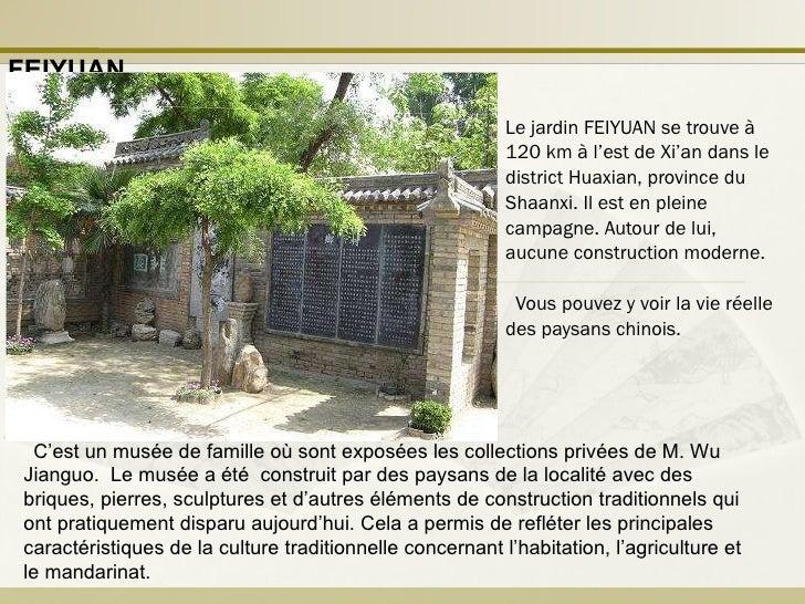 Le jardin FEIYUAN se trouve à 120 km à l'est de Xi'an dans le district Huaxian, province du Shaanxi. Il est en pleine camp...