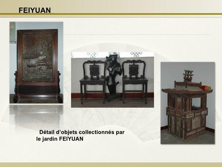 Détail d'objets collectionnés par le jardin FEIYUAN   FEIYUAN