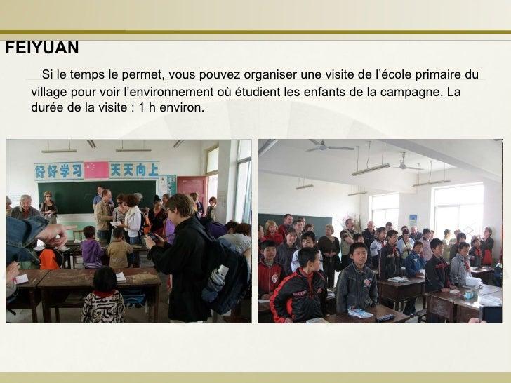 Si le temps le permet, vous pouvez organiser une visite de l'école primaire du village pour voir l'environnement où étudie...