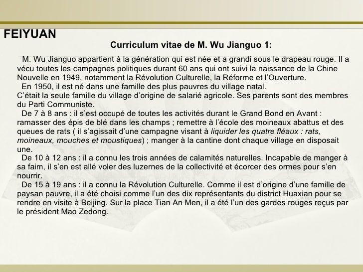 Curriculum vitae de M. Wu Jianguo1:   M. Wu Jianguo appartient à la génération qui est née et a grandi sous le drapeau ro...