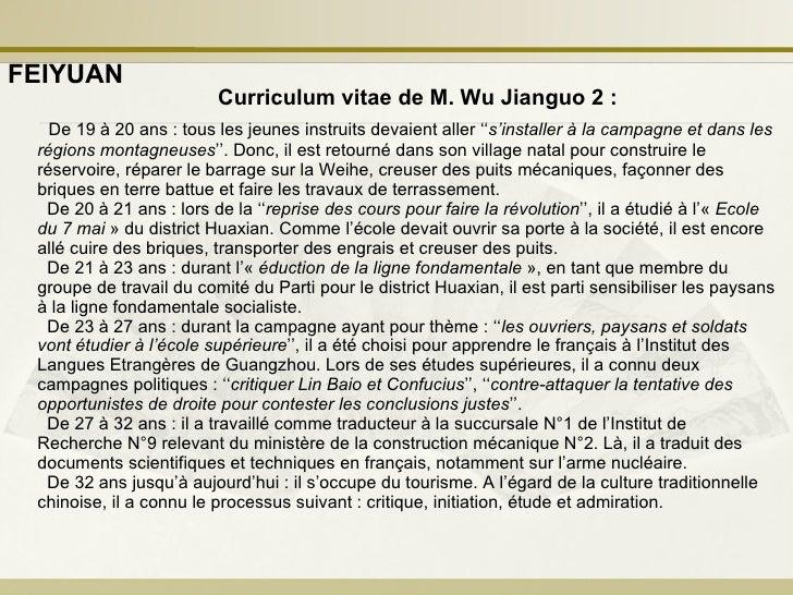 Curriculum vitae de M. Wu Jianguo 2:   De 19 à 20 ans: tous les jeunes instruits devaient aller '' s'installer à la camp...
