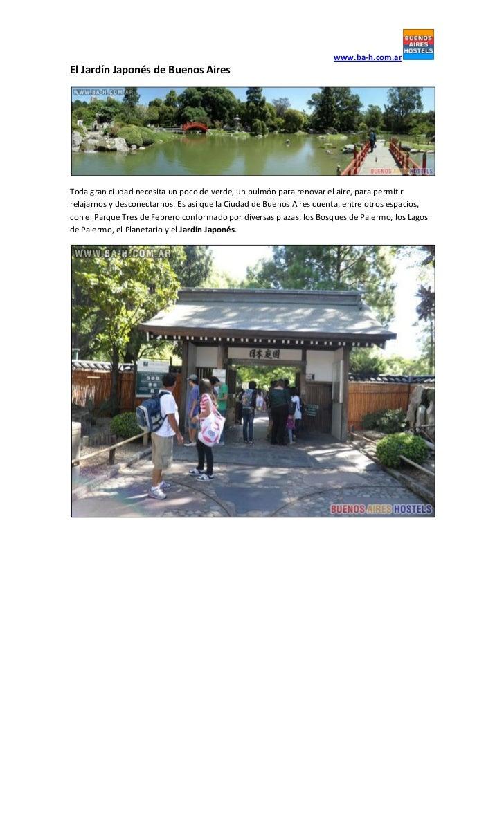 www.ba-h.com.arEl Jardín Japonés de Buenos AiresToda gran ciudad necesita un poco de verde, un pulmón para renovar el aire...