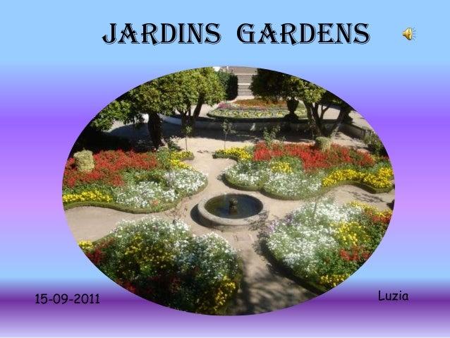 JARDINS Gardens15-09-2011                     Luzia