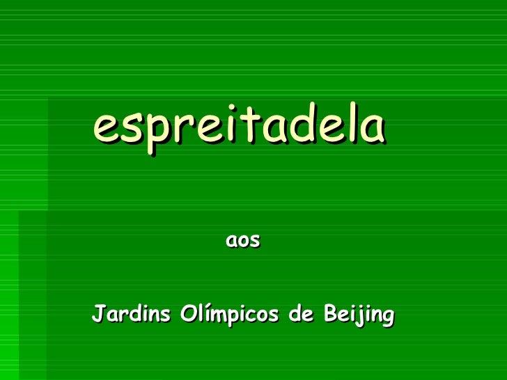 espreitadela   aos Jardins Olímpicos de Beijing