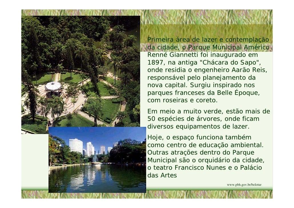 Primeira área de lazer e contemplação da cidade, o Parque Municipal Américo Renné Giannetti foi inaugurado em 1897, na ant...