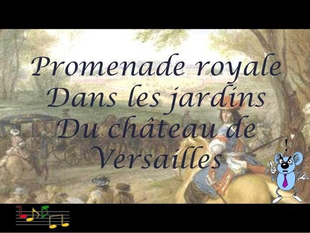 Promenade royale Dans les jardins Du château de Versailles