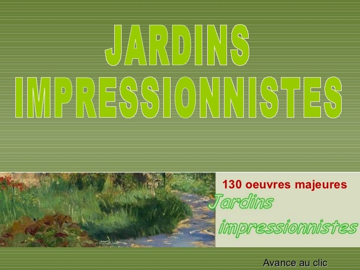 130 oeuvres majeures  JARDINS IMPRESSIONNISTES Avance au clic