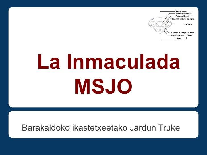 La Inmaculada       MSJOBarakaldoko ikastetxeetako Jardun Truke