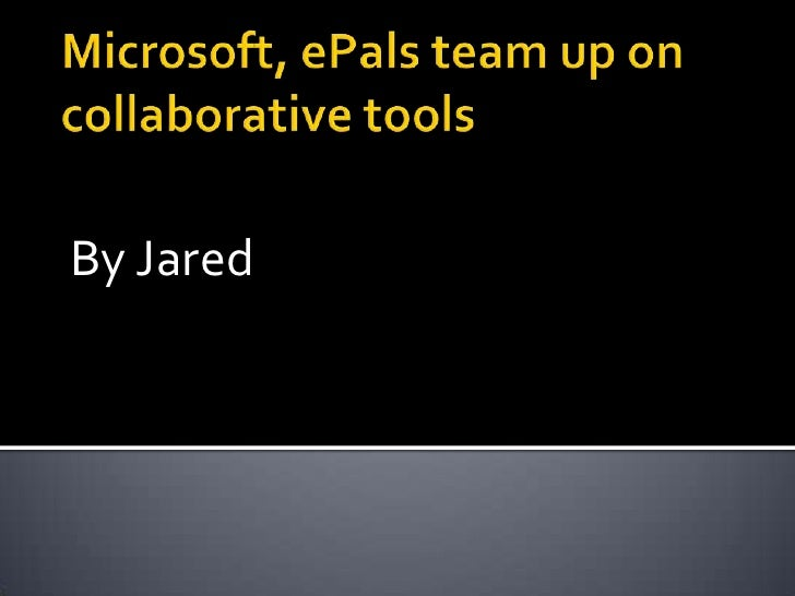 Microsoft, ePals team up on collaborative tools<br />By Jared<br />