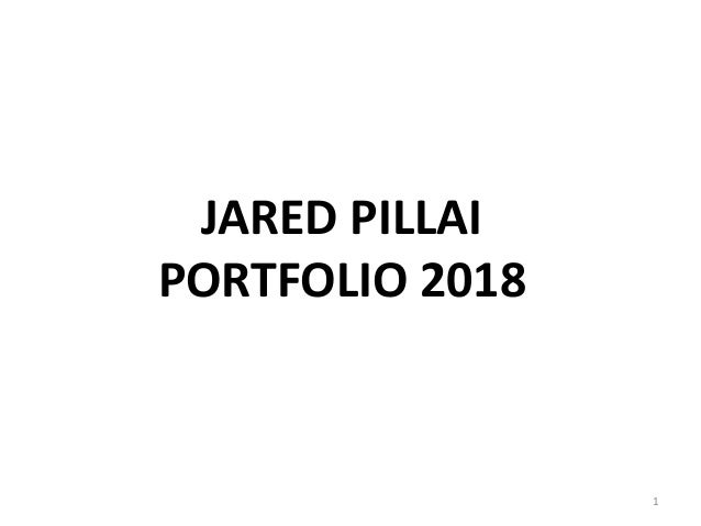 JARED PILLAI PORTFOLIO 2018 1
