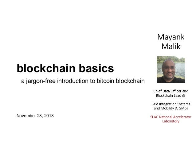 blockchain basics November 28, 2018 a jargon-free introduction to bitcoin blockchain