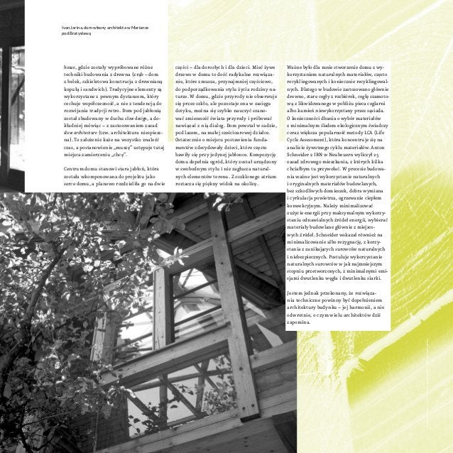 Ivan Jarina, dom własny architekta wMariance pod Bratysławą  Centrum domu stanowi stara jabłoń, która została wkomponowan...