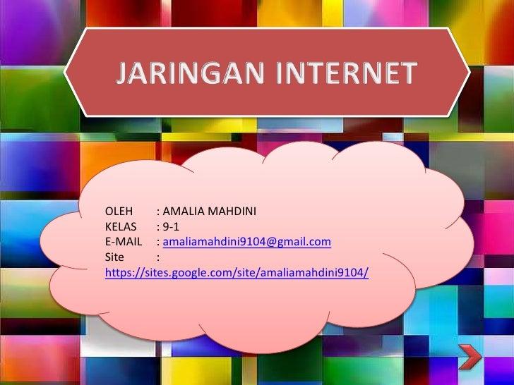 OLEH       : AMALIA MAHDINIKELAS      : 9-1E-MAIL : amaliamahdini9104@gmail.comSite       :https://sites.google.com/site/a...