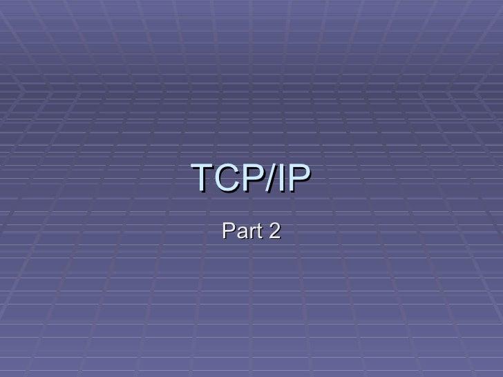 TCP/IP Part 2