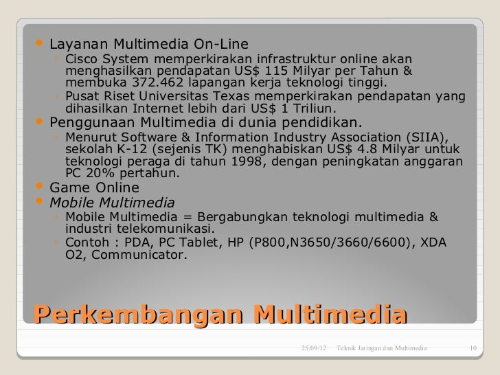    Layanan Multimedia On-Line    ◦ Cisco System memperkirakan infrastruktur online akan      menghasilkan pendapatan US$ ...