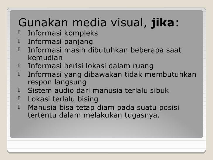 Gunakan media visual, jika:   Informasi kompleks   Informasi panjang   Informasi masih dibutuhkan beberapa saat    kemu...