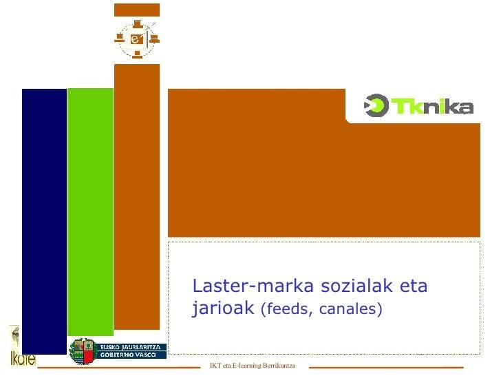 Laster-marka sozialak eta jarioak  (feeds, canales)
