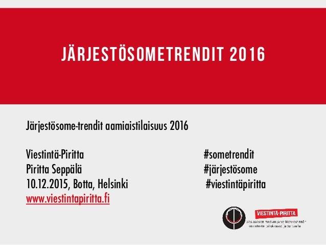 järjestösometrendit 2016 Järjestösome-trendit aamiaistilaisuus 2016 Viestintä-Piritta   #sometrendit   Piritta Sepp...