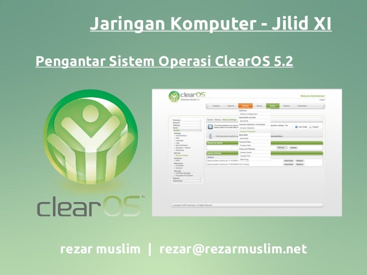 Jaringan Komputer - Jilid XIPengantar Sistem Operasi ClearOS 5.2   rezar muslim   rezar@rezarmuslim.net