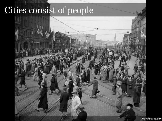 Cities consist of people  Pic:  Aho  &  Soldan