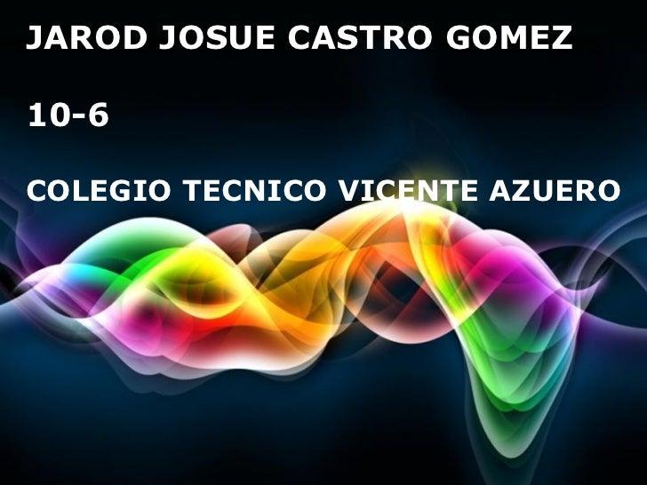 JAROD JOSUE CASTRO GOMEZ10-6COLEGIO TECNICO VICENTE AZUERO                         Page 1