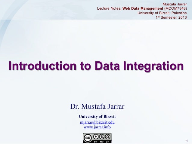 Mustafa Jarrar Lecture Notes, Web Data Management (MCOM7348) University of Birzeit, Palestine 1st Semester, 2013  Introduc...