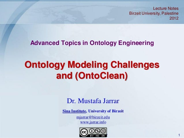 Lecture Notes Birzeit University, Palestine 2012  Advanced Topics in Ontology Engineering  Ontology Modeling Challenges an...
