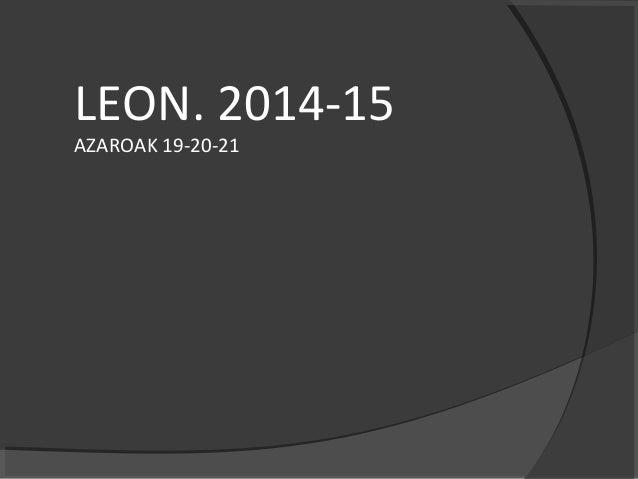 LEON. 2014-15  AZAROAK 19-20-21