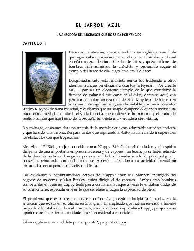 EL JARRON AZUL LA ANECDOTA DEL LUCHADOR QUE NO SE DA POR VENCIDO CAPITUL O I Hace casi veinte años, apareció un libro (en ...