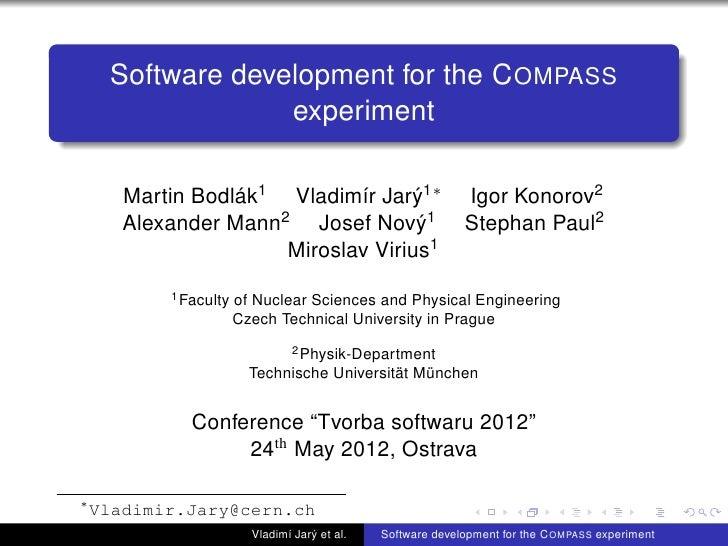 Software development for the C OMPASS                  experiment       Martin Bodlák1 Vladimír Jarý1∗                    ...