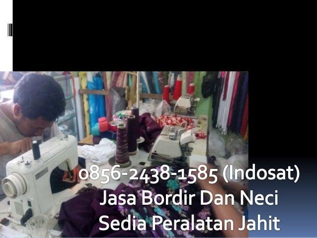 5-2438-155 (Indosat) JasaiBprdir Dan Neci  Sedia Peralatan Jahit