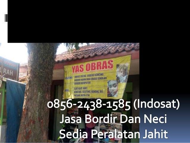 35443845 (Indosat) Jasa BoLdiLEDan Ned ;  Sedia PéFfaiITatan Jahit  a