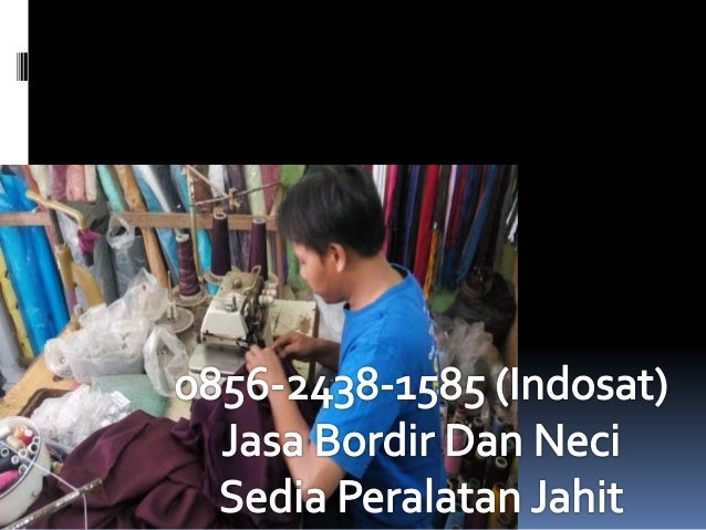 "36-2438-15. 5 (Indosat) Jasa Bordir Dan Neci  Sedia Peralatan Jahit     .  ` ,  v A f,   _ . -..  V * ~ _g r.  , ç :  . m""..."