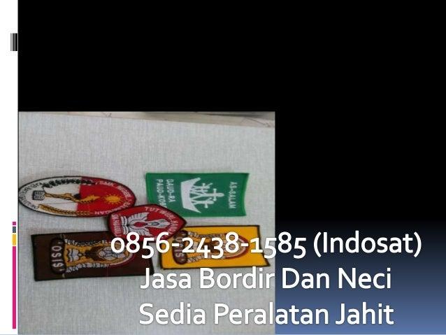w a rr3`J3E6é243in585 (Indosat) Jasa Bordir Dan Neci  Peralatan Jahit