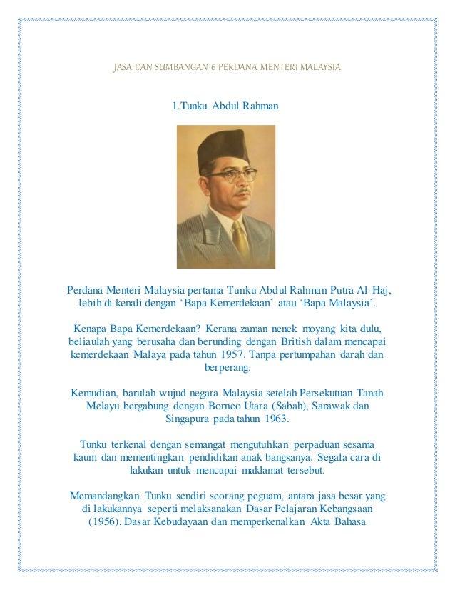 JASA DAN SUMBANGAN 6 PERDANA MENTERI MALAYSIA 1.Tunku Abdul Rahman Perdana Menteri Malaysia pertama Tunku Abdul Rahman Put...