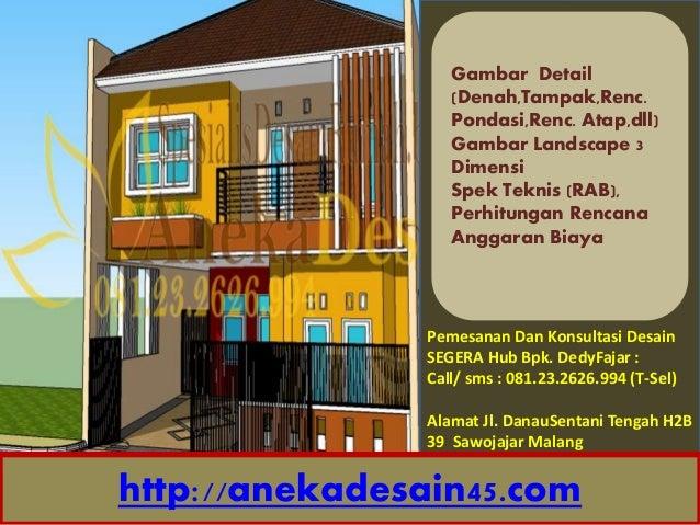 Pemesanan Dan Konsultasi Desain SEGERA Hub Bpk. DedyFajar : Call/ sms : 081.23.2626.994 (T-Sel) Alamat Jl. DanauSentani Te...