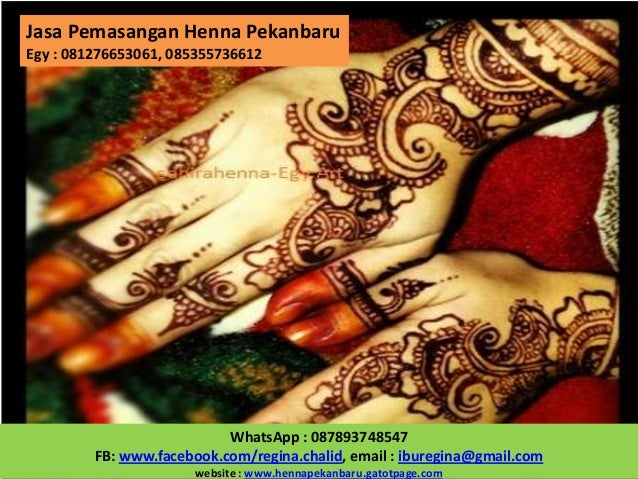 Jasa Pemasangan Henna PekanbaruEgy : 081276653061, 085355736612                           WhatsApp : 087893748547         ...