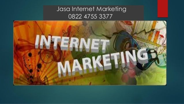 Jasa Internet Marketing 0822 4755 3377