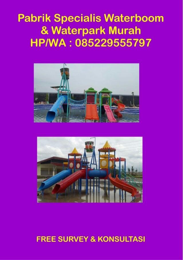Jasa pembuatan waterpark hp 085229555797 waterboom