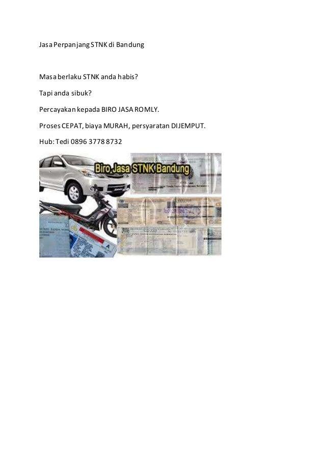 Jasa Perpanjang STNK di Bandung Masa berlaku STNK anda habis? Tapi anda sibuk? Percayakan kepada BIRO JASA ROMLY. Proses C...